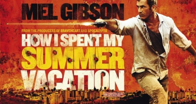 Mel Gibson Tells Us More HOW I SPENT MY SUMMER (Get The Gringo) In 2nd UK Trailer