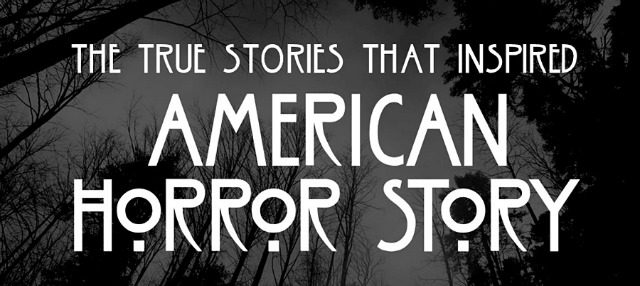 True Stories Inspired American Horror Story [Info graphic]