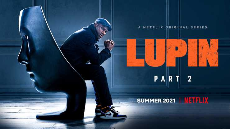 Netflix Confirm Lupin Part 2 Is Coming This Summer!