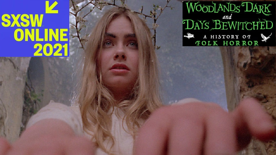 SXSW Online 2021 – Film Review -Woodlands Dark and Days Bewitched: A History of Folk Horror  (2021)