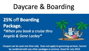 July Kennel – 25% off Boarding Pkg. w/Booking Cruise