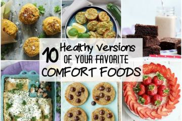 10 Healthy versions of your favorite comfort foods - These healthy recipes will satisfy your comfort food cravings but without the extra calories!