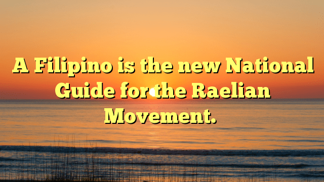 A Filipino is the new National Guide for the Raelian Movement.