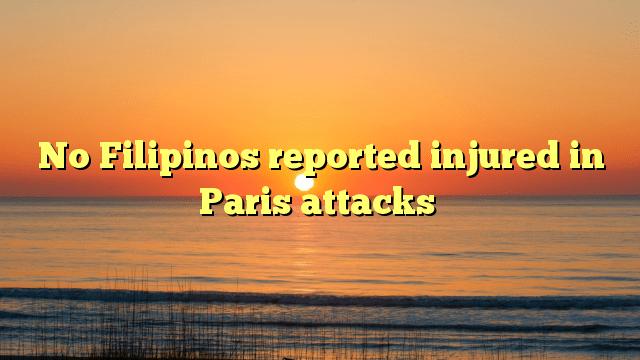 No Filipinos reported injured in Paris attacks