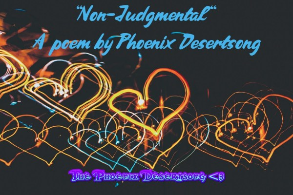 """Non-Judgmental"" (Poetry)"