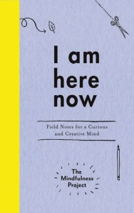I am here now, by The Mindfulness Project