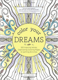 Color Your Dreams: 100 Inspiring Words, Captivating Coloring Images & Uplifting Activities