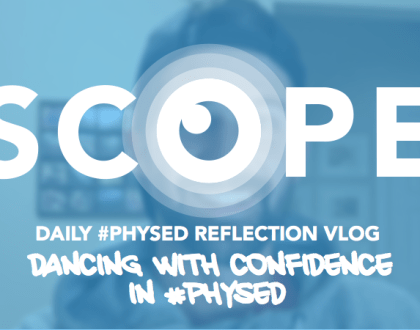 #ScopeVlog 045: Dancing With Confidence in #PhysEd