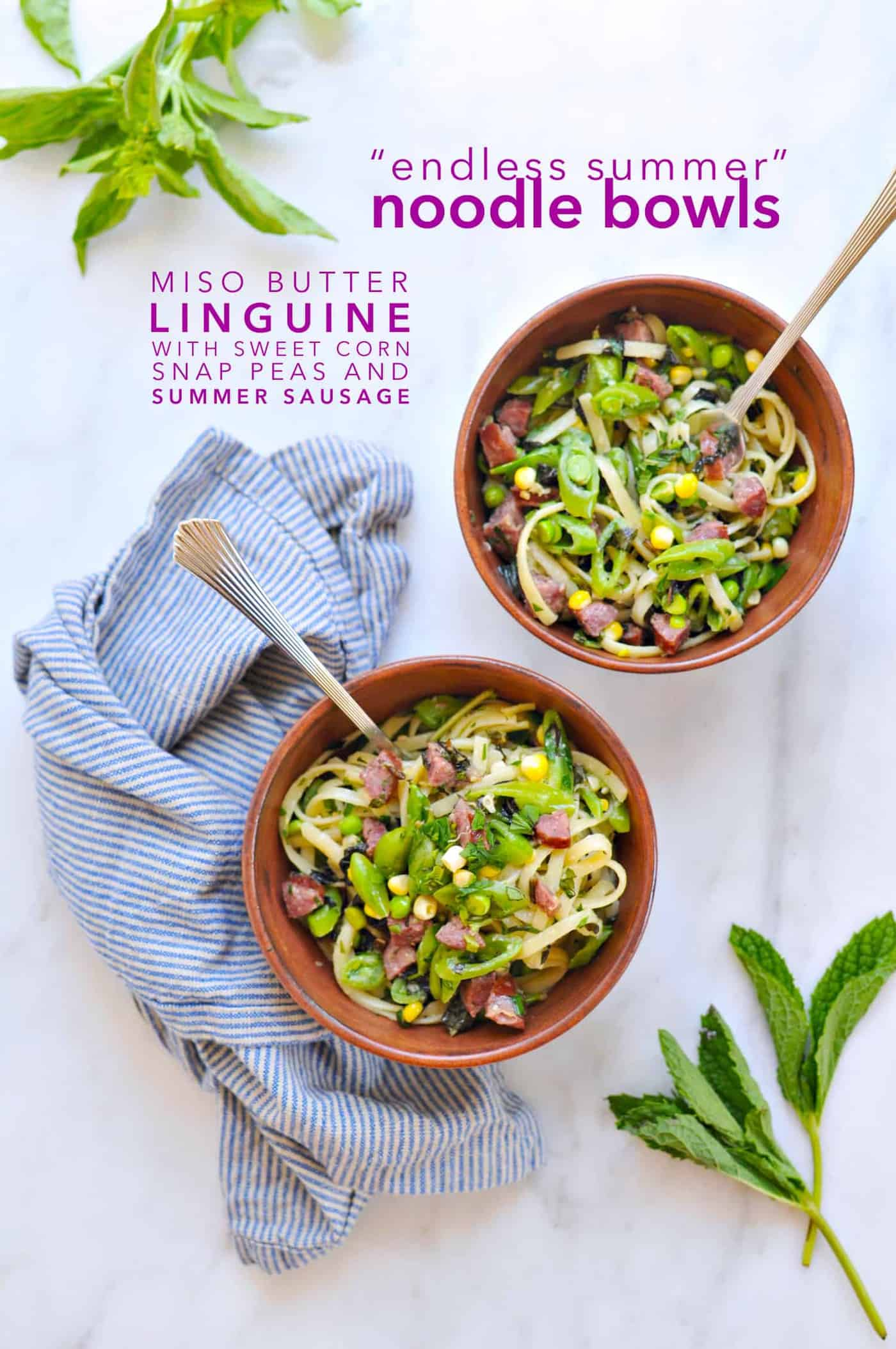 Endless Summer Noodle Bowls: Miso Butter Linguine with Sweet Corn, Snap Peas + Summer Sausage recipe (via thepigandquill.com) #pasta #veggies #basil