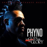 RAPID REVIEW: PHYNO'S NO GUTS NO GLORY