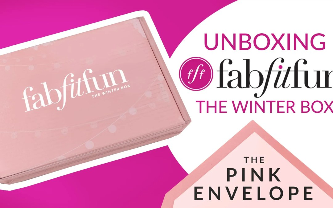 Womens Subscription Box – FabFitFun Review