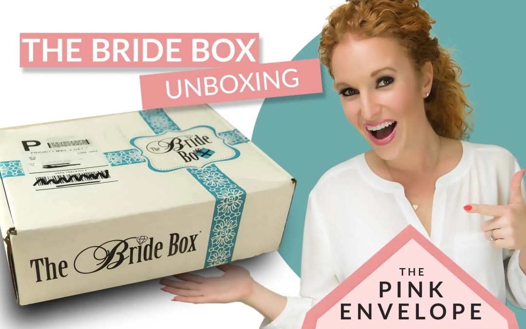 Bridal Subscription Box – The Wedding Box Review