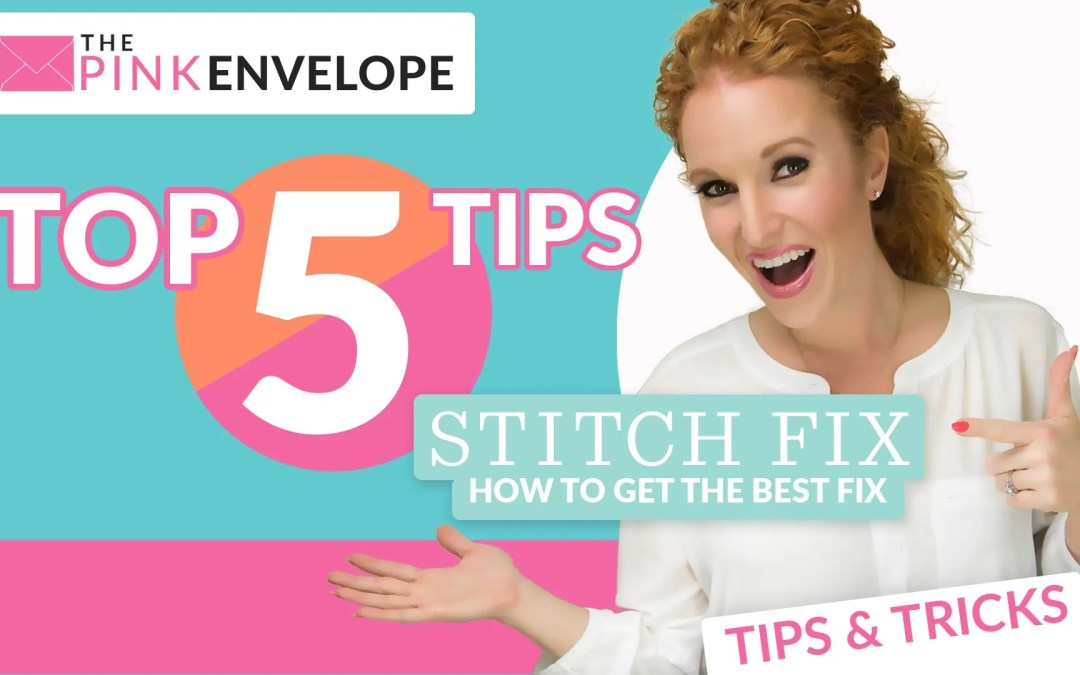 How to get the best fix – Top 5 Tips Stitch Fix