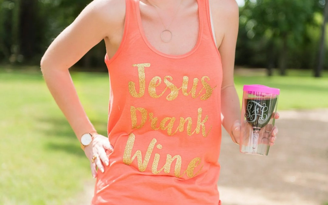 Jesus Drank Wine Tank – Happy Saturday
