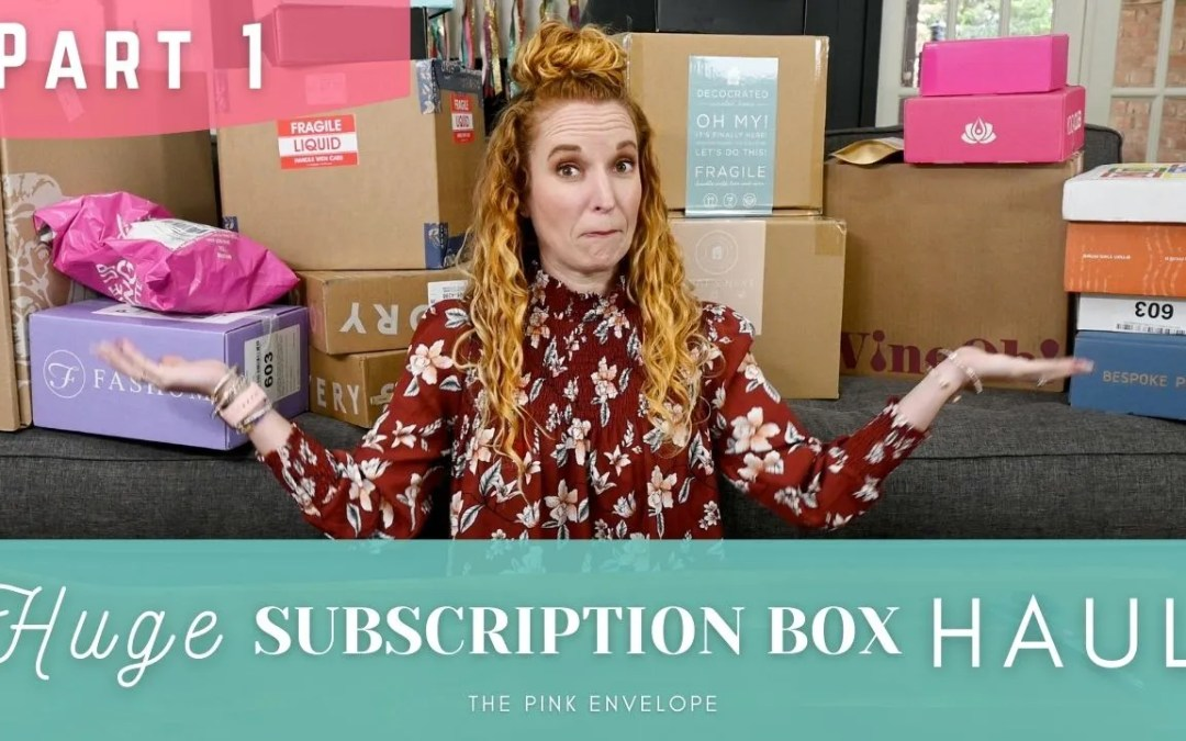 Unboxing 15 Subscription Boxes 2021 – Part 1