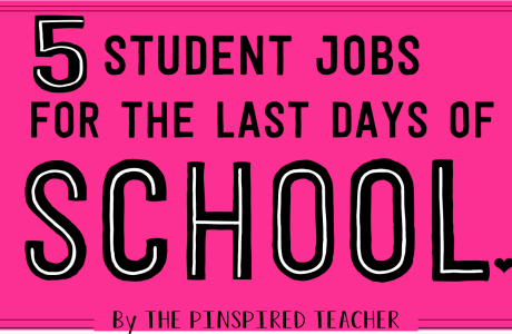 5 Student Job Ideas for the End of the Year