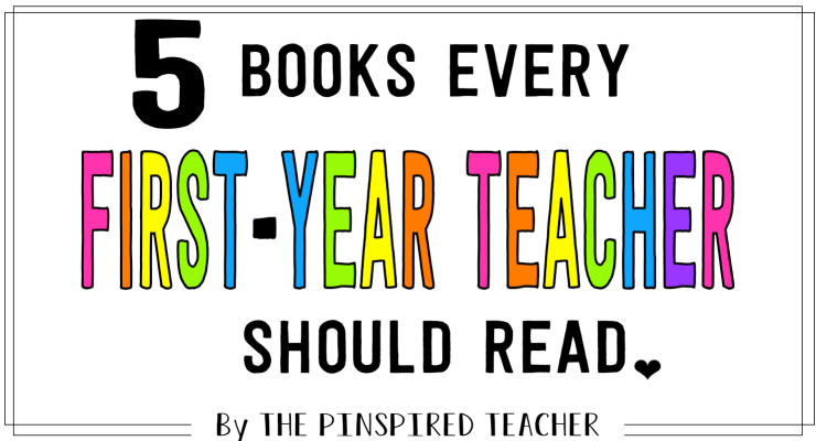 5 Books Every First-Year Teacher Should Read Before the 1st Day of School