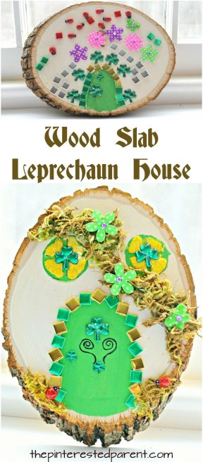 Wood Slab Leprechaun house and door. St Patrick's Day arts and crafts for kids. Paint, stickers, nature and gemstones made these pretty doors. A fairy house could be made as well.