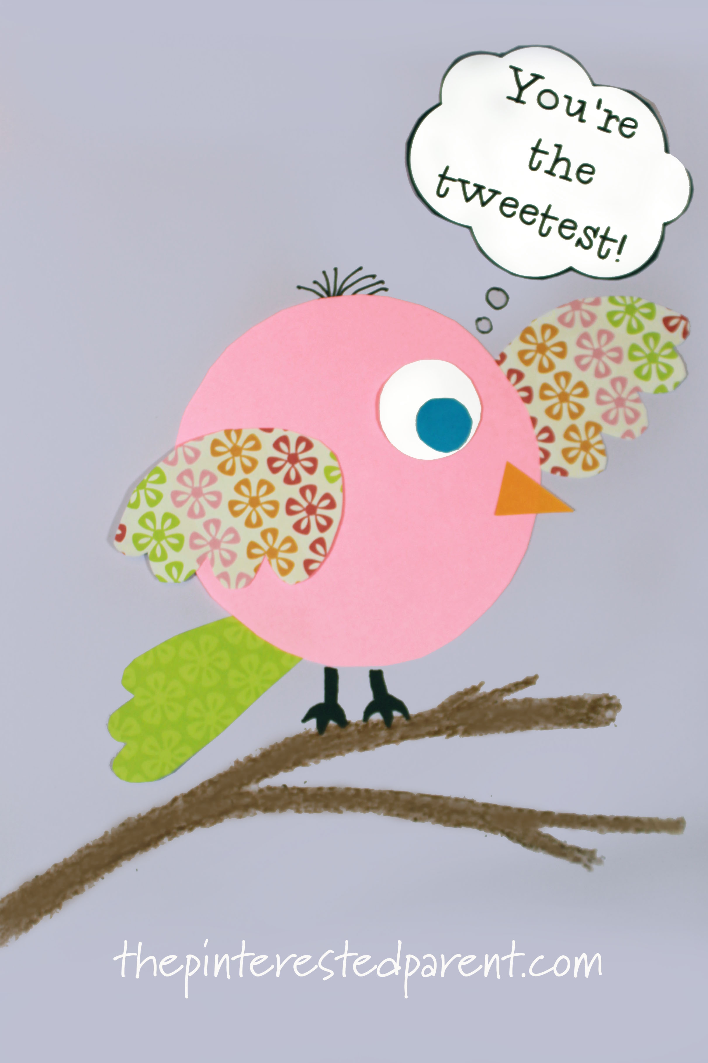 Youre The Tweetest Printable The Pinterested Parent