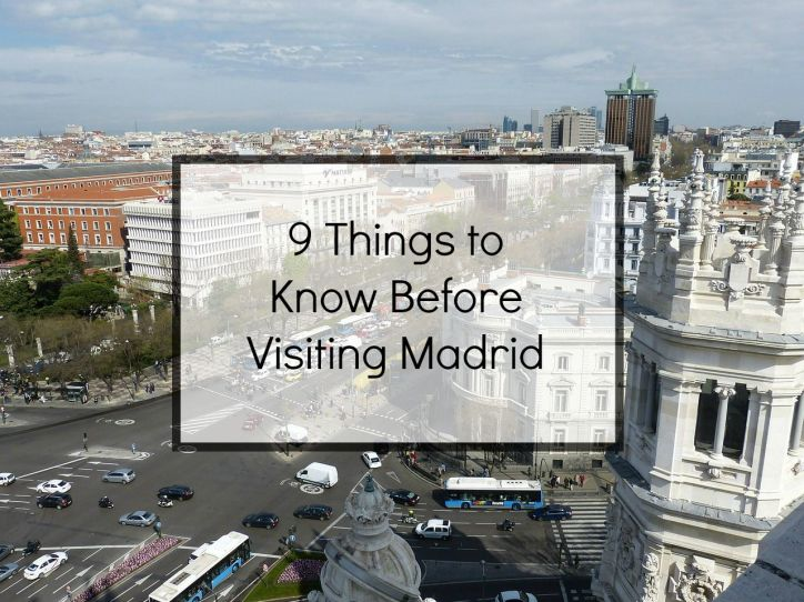 9 things to know before visiting madrid
