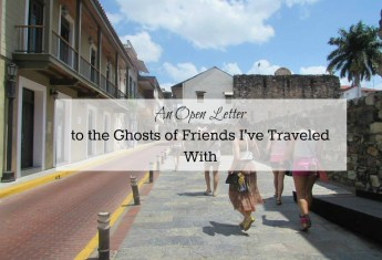 An Open Letter to the Ghosts of Friends I've Traveled With