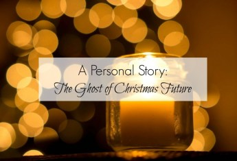 A Personal Story: The Ghost of Christmas Future