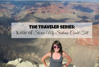 The Traveler Series: Katie of Stories My Suitcase Could Tell