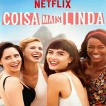 Coisa Mais Linda: 1ª Temporada Completa Torrent (2019) Nacional WEB-DL 720p – Download