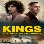 Kings: Los Angeles em Chamas Torrent (2019) Dual Áudio 5.1 BluRay 720p e 1080p Dublado Donwload