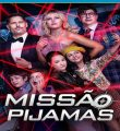 Missão Pijamas Torrent (2020) Dublado / Dual Áudio 5.1 WEB-DL 720p e 1080p – Download