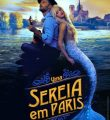 Uma Sereia em Paris Torrent (2021) Dual Áudio / Dublado WEB-DL 1080p FULL HD – Download