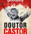 Doutor Castor 1ª Temporada Completa Torrent (2021) Nacional WEB-DL 720p – Download