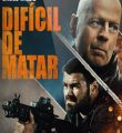 Difícil de Matar Torrent (2021) Dual Áudio 5.1 / Dublado BluRay 1080p – Download