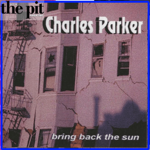 Record Review – Charles Parker – Bring Back the Sun