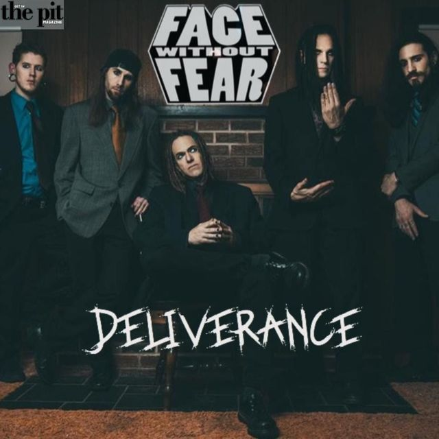 The Pit Magazine, Face Without Fear, Deliverance, New Music, Music Video