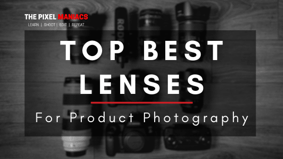 top best lens for Product Photography