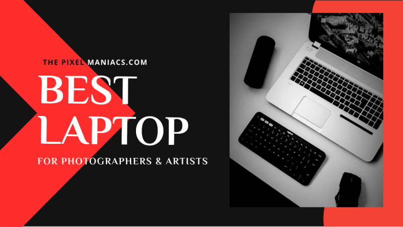 Best Laptop for Photographers and Artists