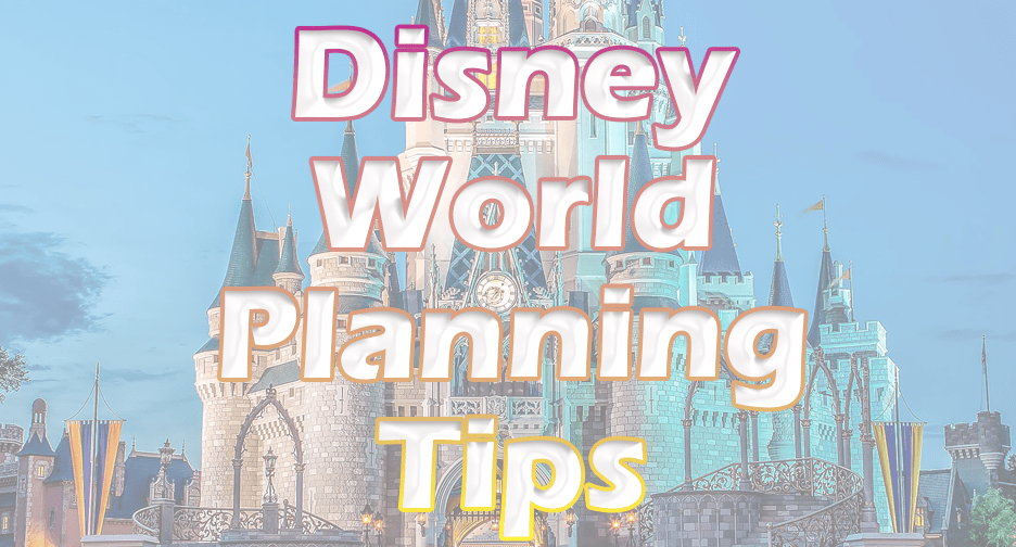 Beginner Tips for Planning a Walt Disney World Trip