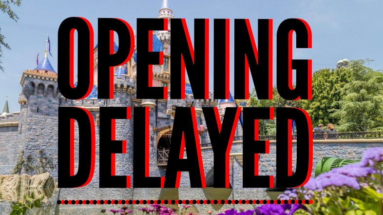 Breaking: Disneyland Delays Opening to Unspecified Date