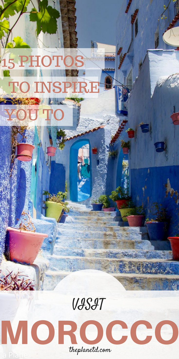 15 photos to inspire you to visit Morocco