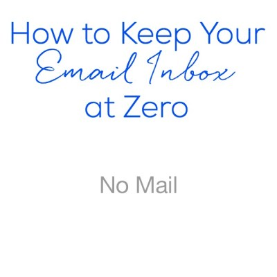How to Keep Your Email Inbox at Zero