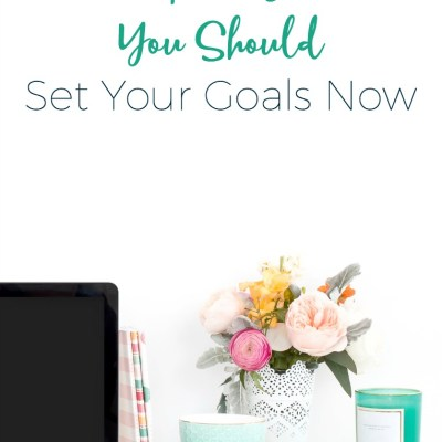 The Surprising Reason You Should Set Goals Now
