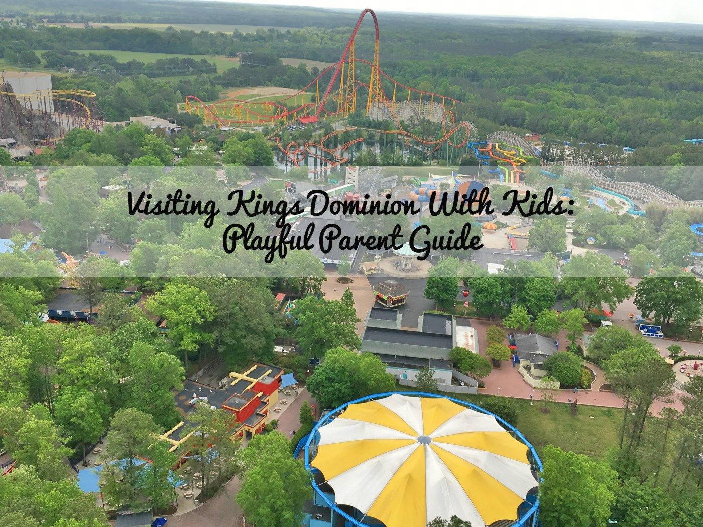VISITING KINGS DOMINION WITH KIDS: PLAYFUL PARENT GUIDE
