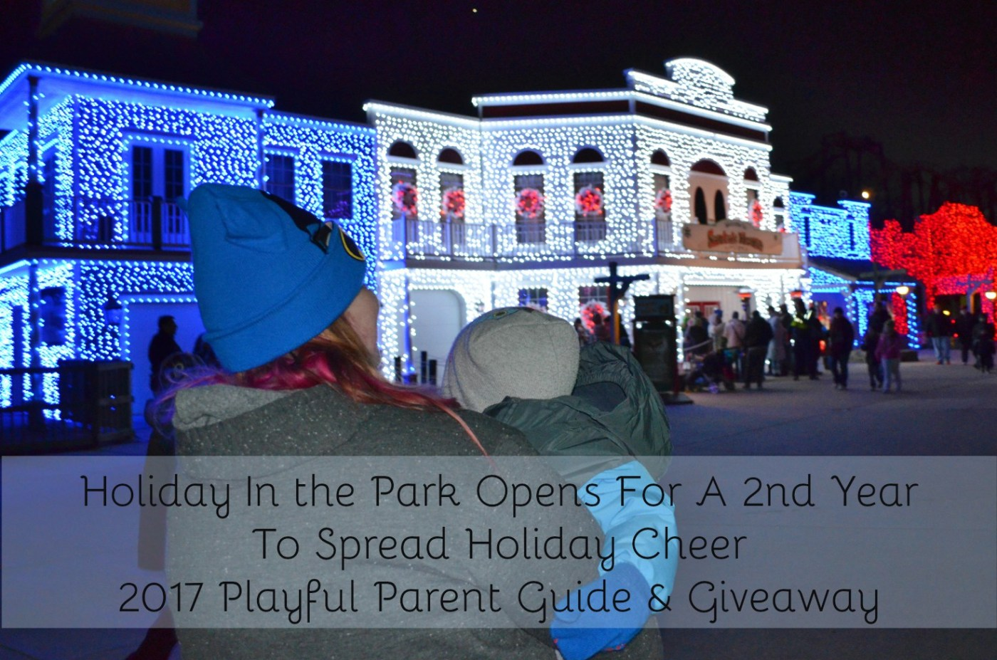 HOLIDAY IN THE PARK OPENS FOR A 2ND YEAR TO SPREAD HOLIDAY CHEER ...