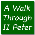 A Walk Through 2 Peter