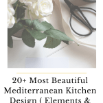 20+ Most Beautiful Mediterranean Kitchen Design ( Elements & Ideas )