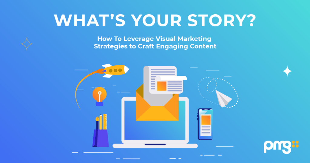 "Teaser of ""How To Leverage Visual Marketing Strategies to Craft Engaging Content"" infographic created by PMG."