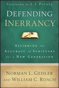 Defending Inerrancy: Affirming the Accuracy of Scripture for a New Generation by Norman Geisler $1.59