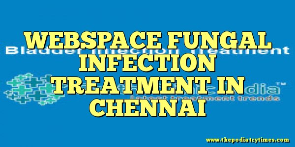 Webspace fungal infection treatment in chennai
