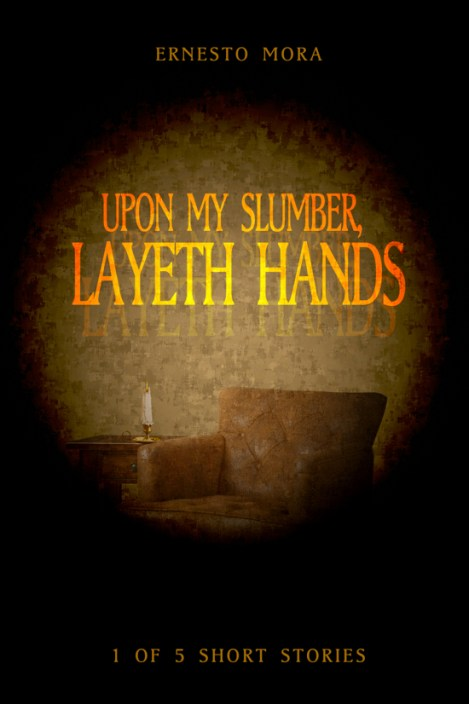 Upon My Slumber, Layeth Hands